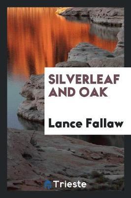 Silverleaf and Oak (Paperback)