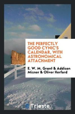 The Perfectly Good Cynic's Calendar, with Astronomical Attachment (Paperback)