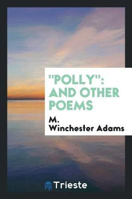 Polly: And Other Poems (Paperback)