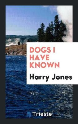 Dogs I Have Known (Paperback)