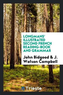Longmans' Illustrated Second French Reading-Book and Grammar (Paperback)