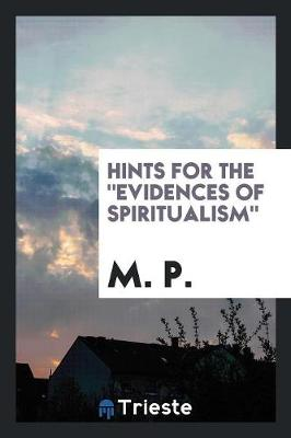 Hints for the Evidences of Spiritualism (Paperback)