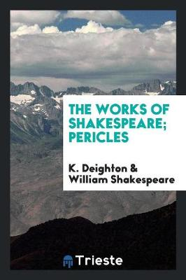 The Works of Shakespeare; Pericles (Paperback)