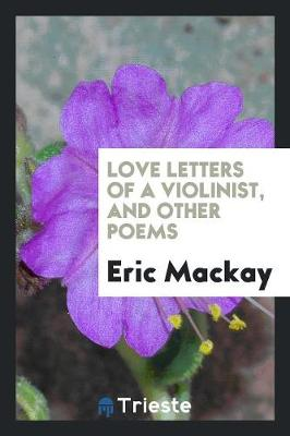 Love Letters of a Violinist, and Other Poems (Paperback)