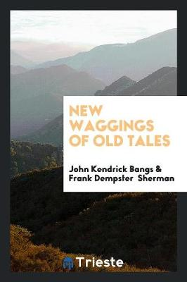 New Waggings of Old Tales (Paperback)
