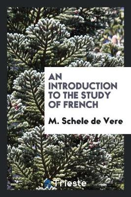 An Introduction to the Study of French (Paperback)