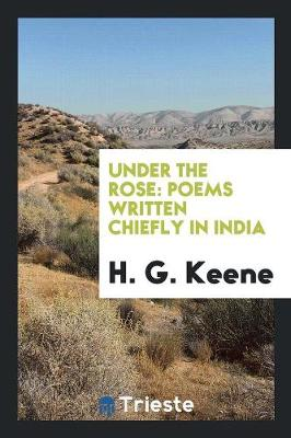 Under the Rose: Poems Written Chiefly in India (Paperback)