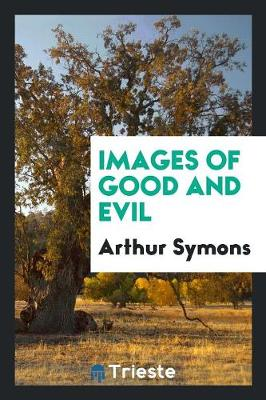 Images of Good and Evil (Paperback)
