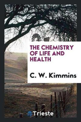 The Chemistry of Life and Health (Paperback)