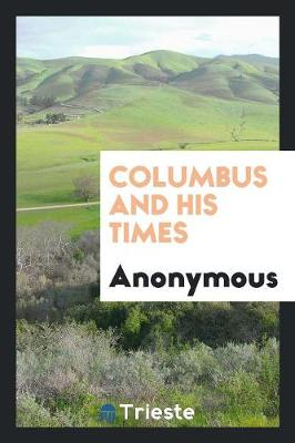 Columbus and His Times (Paperback)