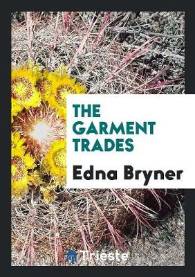 The Garment Trades (Paperback)