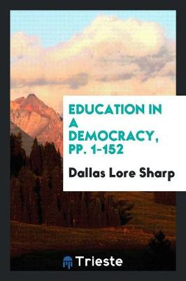 Education in a Democracy, Pp. 1-152 (Paperback)