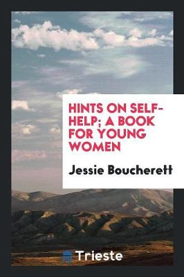 Hints on Self-Help: A Book for Young Women (Paperback)