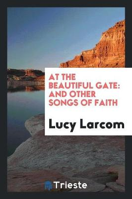 At the Beautiful Gate: And Other Songs of Faith (Paperback)