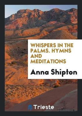 Whispers in the Palms: Hymns and Meditations (Paperback)
