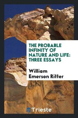 The Probable Infinity of Nature and Life: Three Essays (Paperback)