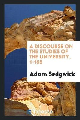 A Discourse on the Studies of the University, 1-155 (Paperback)