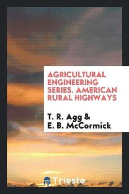 Agricultural Engineering Series. American Rural Highways (Paperback)