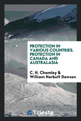 Protection in Various Countries. Protection in Canada and Australasia (Paperback)