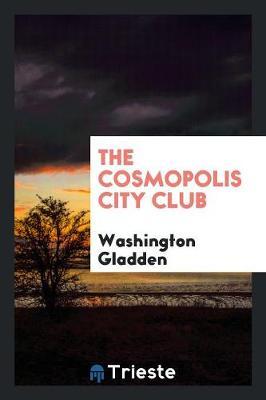 The Cosmopolis City Club (Paperback)