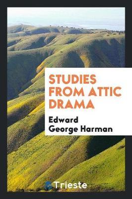 Studies from Attic Drama (Paperback)