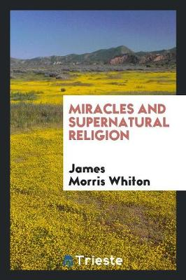 Miracles and Supernatural Religion (Paperback)
