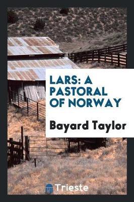 Lars: A Pastoral of Norway (Paperback)