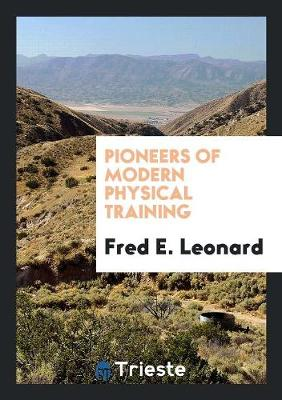 Pioneers of Modern Physical Training (Paperback)