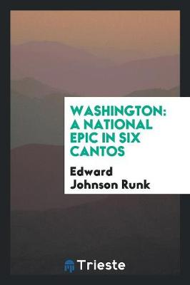 Washington: A National Epic in Six Cantos (Paperback)