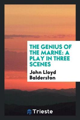 The Genius of the Marne: A Play in Three Scenes (Paperback)