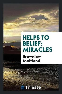 Helps to Belief: Miracles (Paperback)