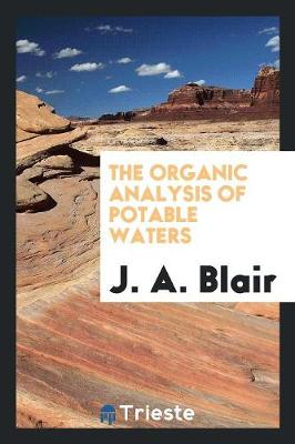The Organic Analysis of Potable Waters (Paperback)