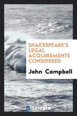 Shakespeare's Legal Acquirements Considered (Paperback)
