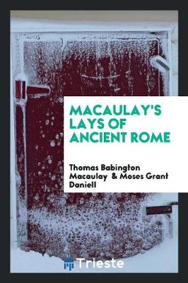 Macaulay's Lays of Ancient Rome (Paperback)