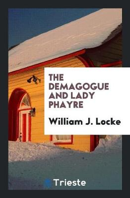 The Demagogue and Lady Phayre (Paperback)
