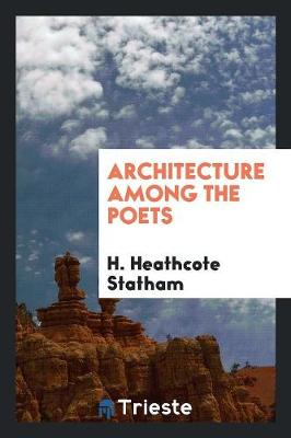 Architecture Among the Poets (Paperback)