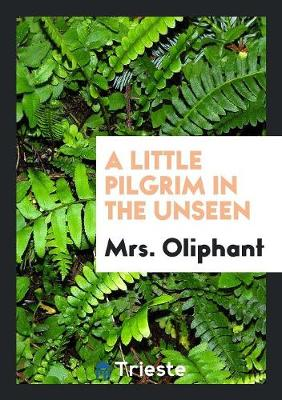 A Little Pilgrim in the Unseen (Paperback)