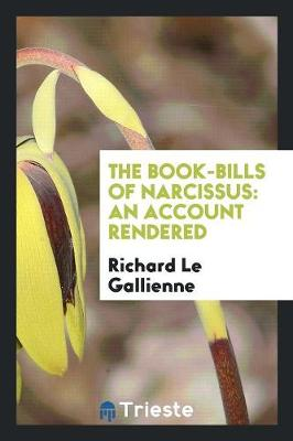 The Book-Bills of Narcissus: An Account Rendered (Paperback)