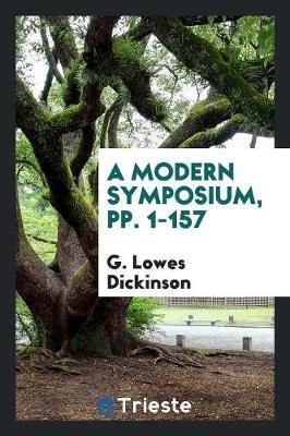 A Modern Symposium, Pp. 1-157 (Paperback)