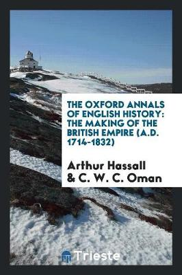The Making of the British Empire (A.D. 1714-1832) (Paperback)