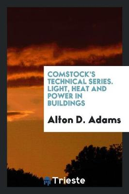 Comstock's Technical Series. Light, Heat and Power in Buildings (Paperback)