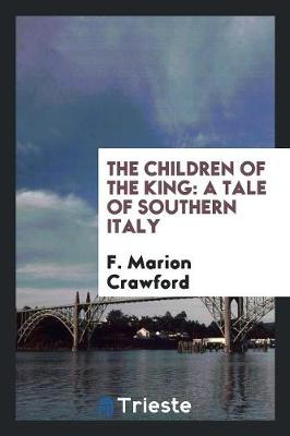 The Children of the King: A Tale of Southern Italy (Paperback)