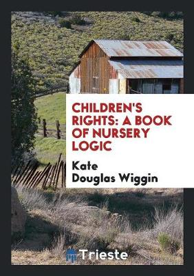 Children's Rights: A Book of Nursery Logic (Paperback)