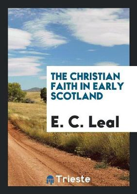 The Christian Faith in Early Scotland (Paperback)