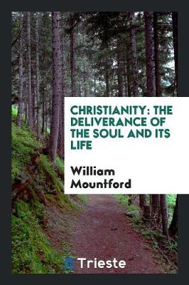 Christianity: The Deliverance of the Soul and Its Life (Paperback)