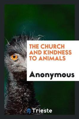 The Church and Kindness to Animals (Paperback)