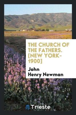 The Church of the Fathers. [new York-1900] (Paperback)