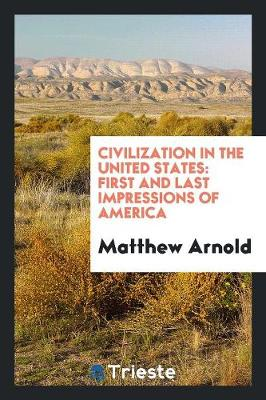 Civilization in the United States; First and Last Impressions of America (Paperback)
