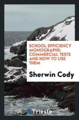 School Efficiency Monographs: Commercial Tests and How to Use Them (Paperback)