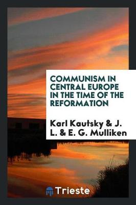 Communism in Central Europe in the Time of the Reformation (Paperback)